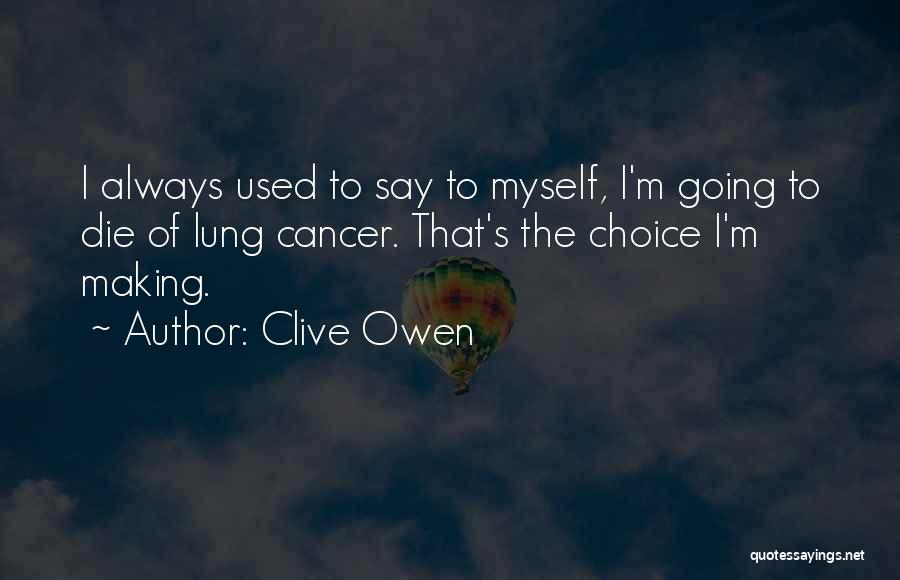 Clive Owen Quotes 1899548