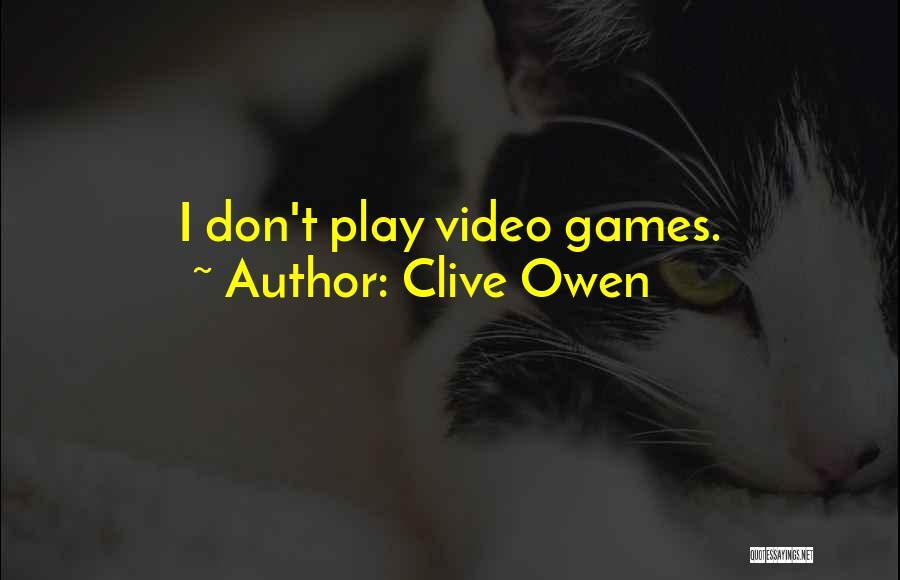 Clive Owen Quotes 1914837
