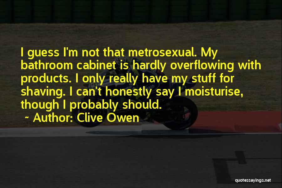 Clive Owen Quotes 1948007