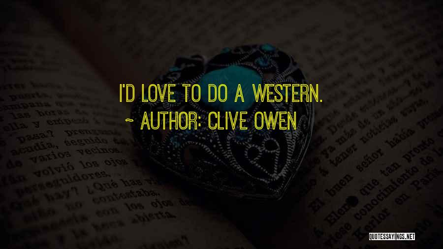 Clive Owen Quotes 2063017
