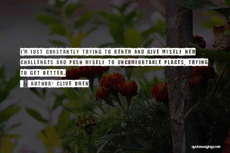 Clive Owen Quotes 2179382