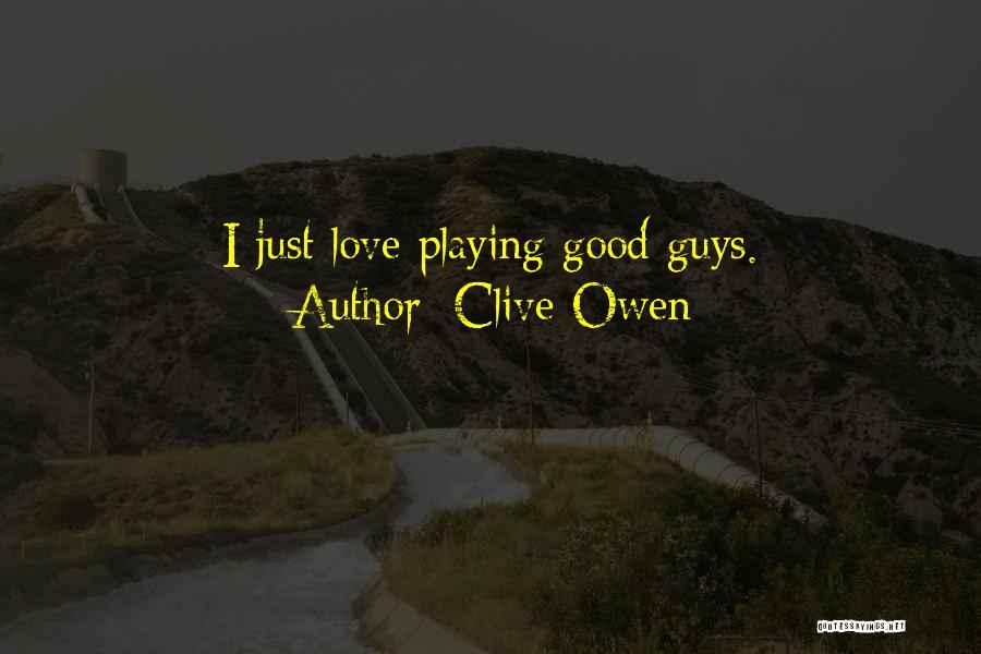 Clive Owen Quotes 2189569
