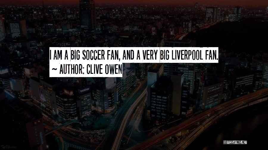 Clive Owen Quotes 222190