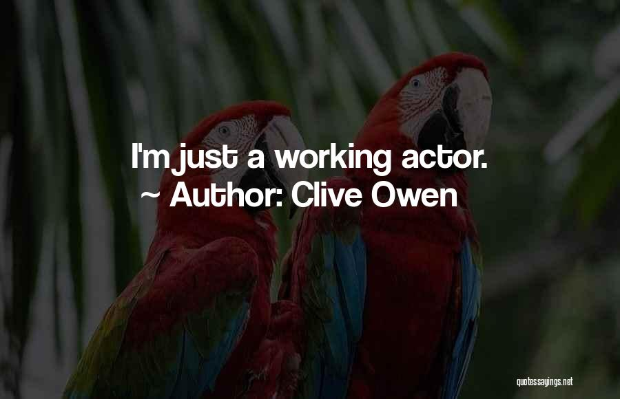 Clive Owen Quotes 364874