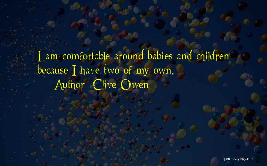 Clive Owen Quotes 374343