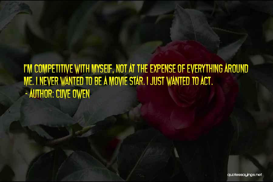 Clive Owen Quotes 387267