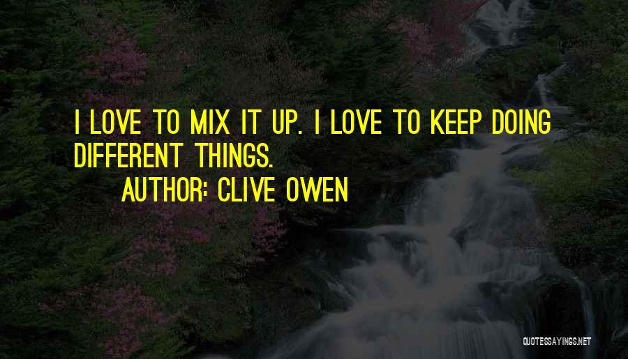 Clive Owen Quotes 505199