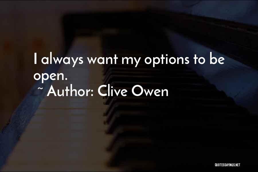 Clive Owen Quotes 568066