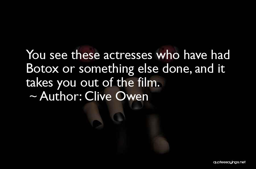 Clive Owen Quotes 671782