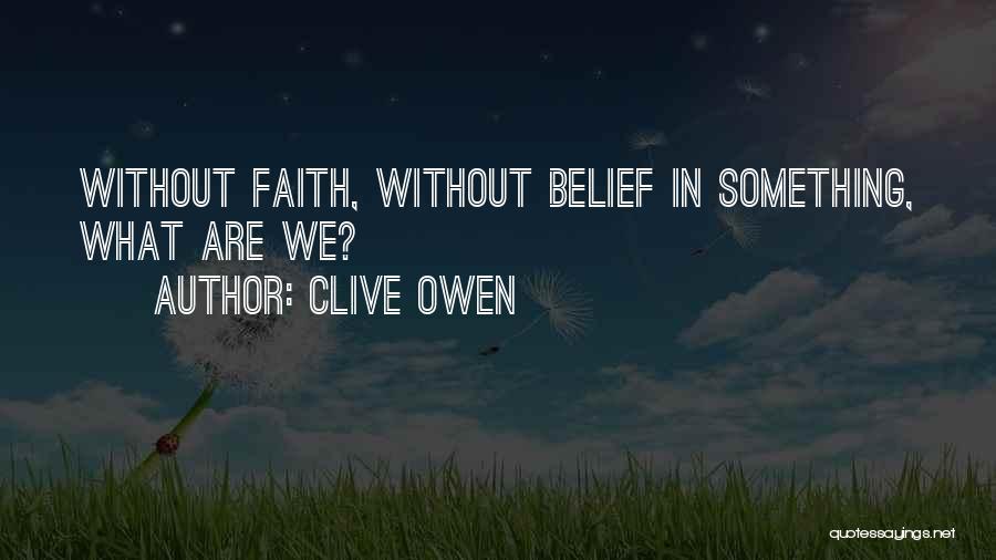 Clive Owen Quotes 706730