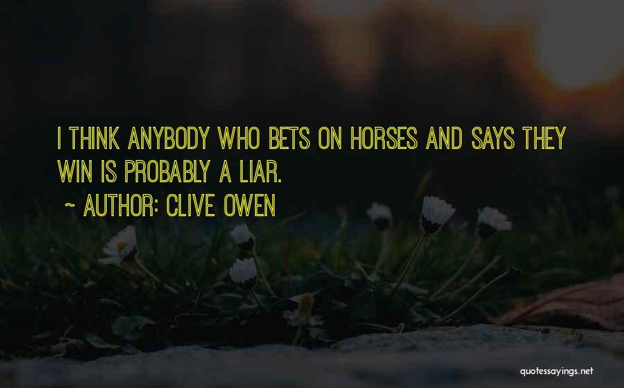 Clive Owen Quotes 727087