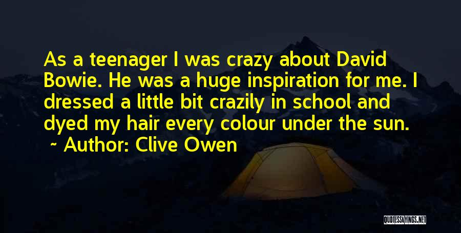 Clive Owen Quotes 728623