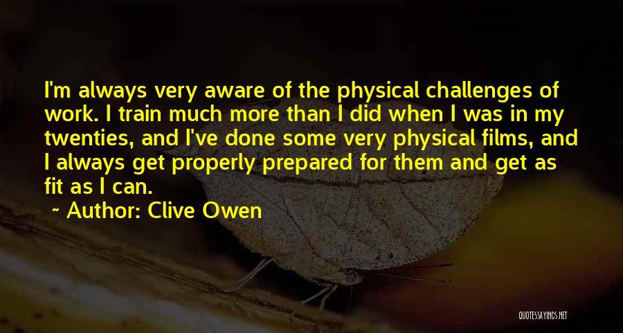 Clive Owen Quotes 742823
