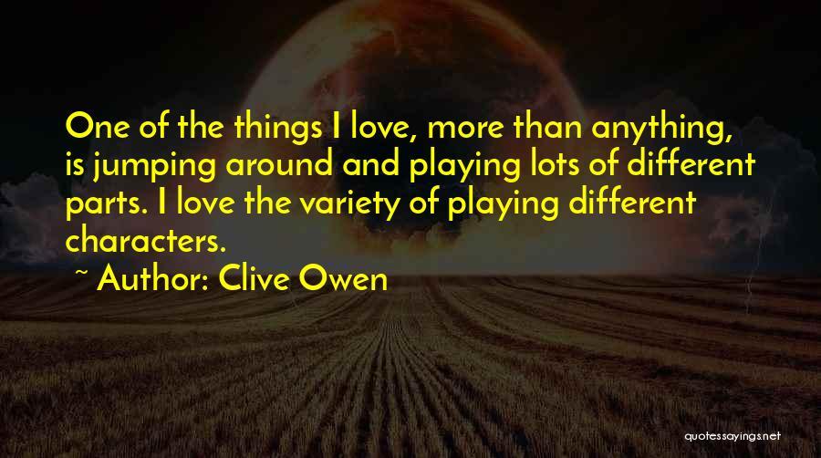 Clive Owen Quotes 778411