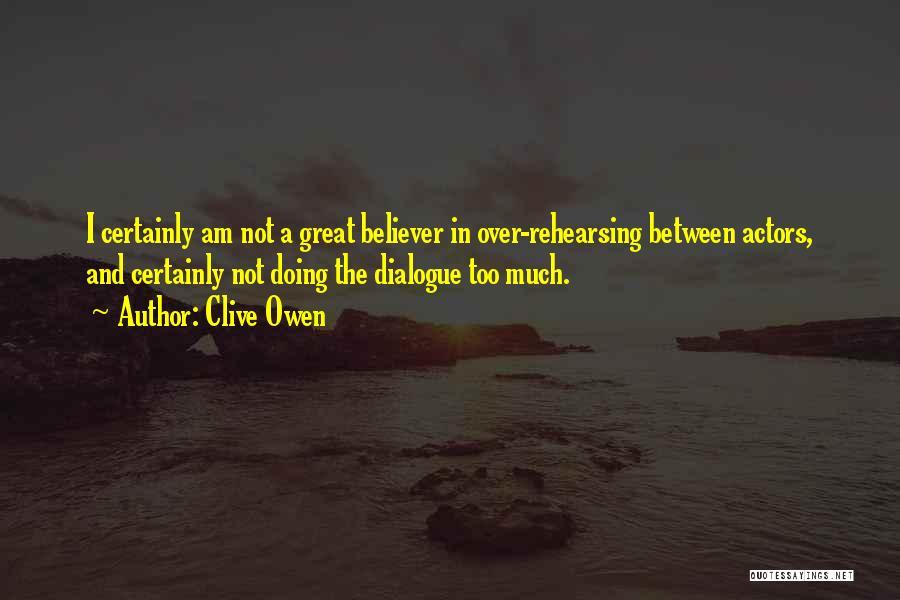 Clive Owen Quotes 780541