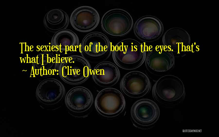 Clive Owen Quotes 869467