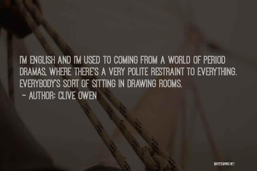 Clive Owen Quotes 870348