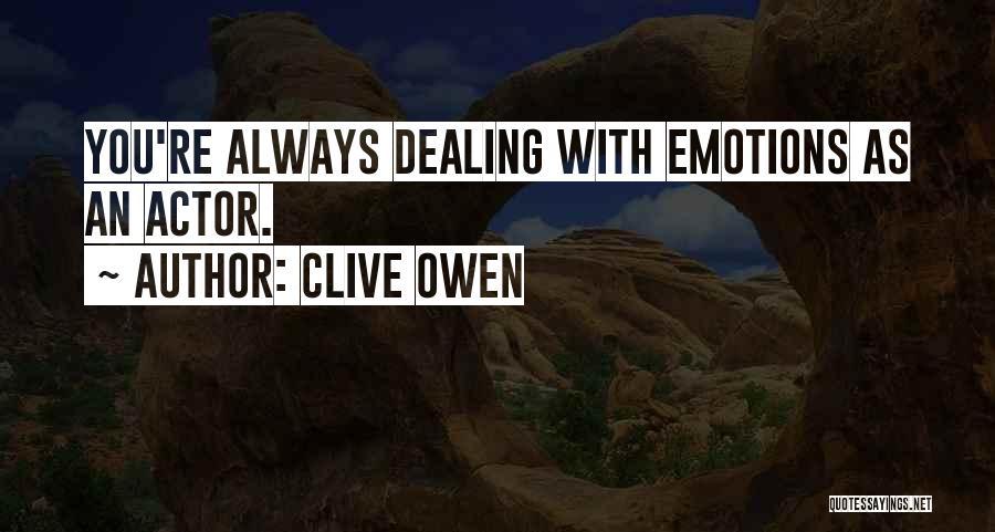 Clive Owen Quotes 893624
