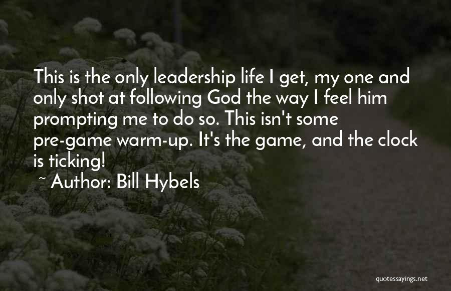 Clock Ticking Quotes By Bill Hybels