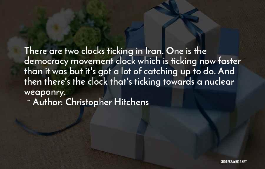 Clock Ticking Quotes By Christopher Hitchens
