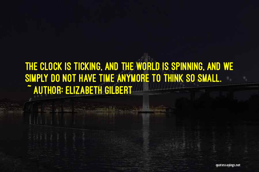 Clock Ticking Quotes By Elizabeth Gilbert