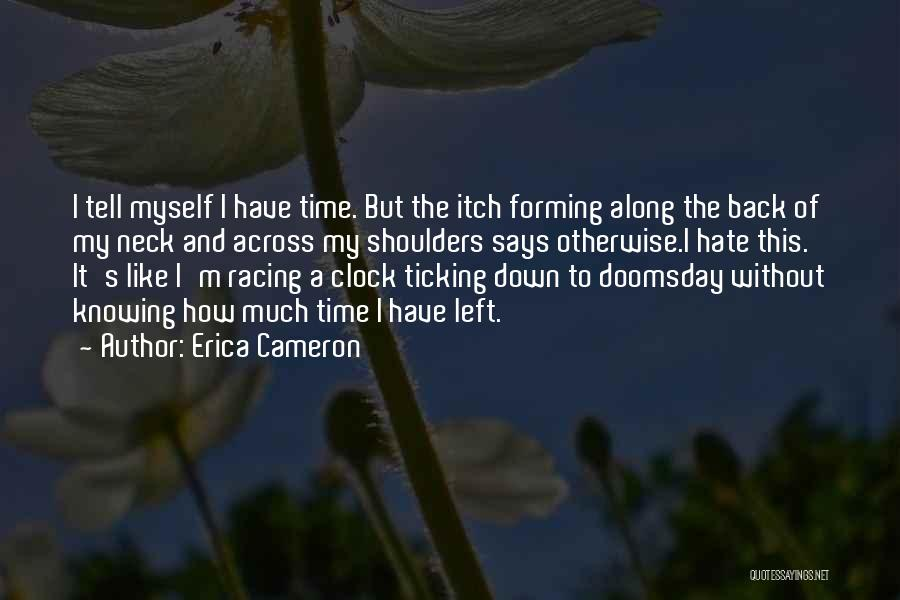 Clock Ticking Quotes By Erica Cameron