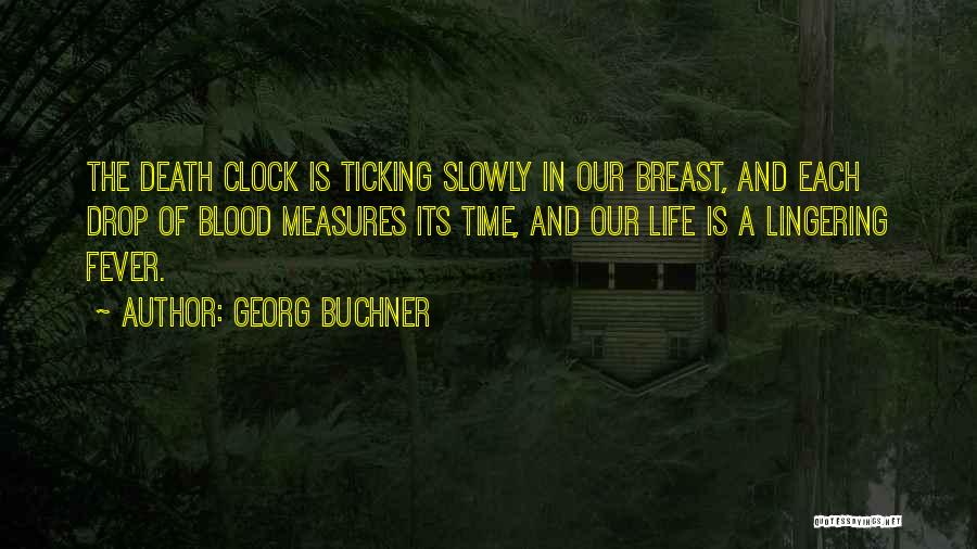 Clock Ticking Quotes By Georg Buchner