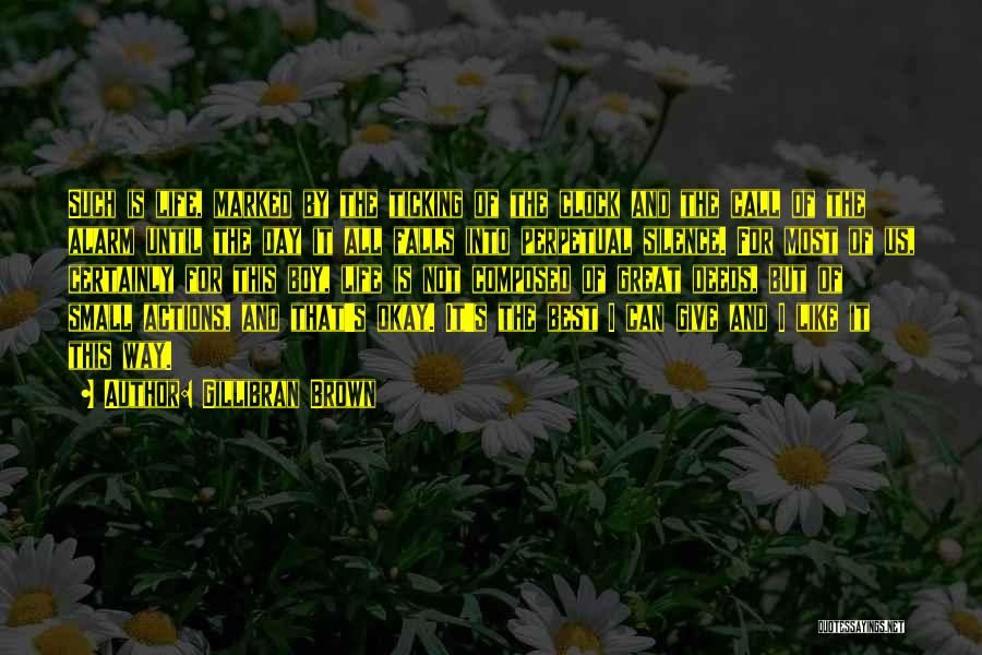 Clock Ticking Quotes By Gillibran Brown