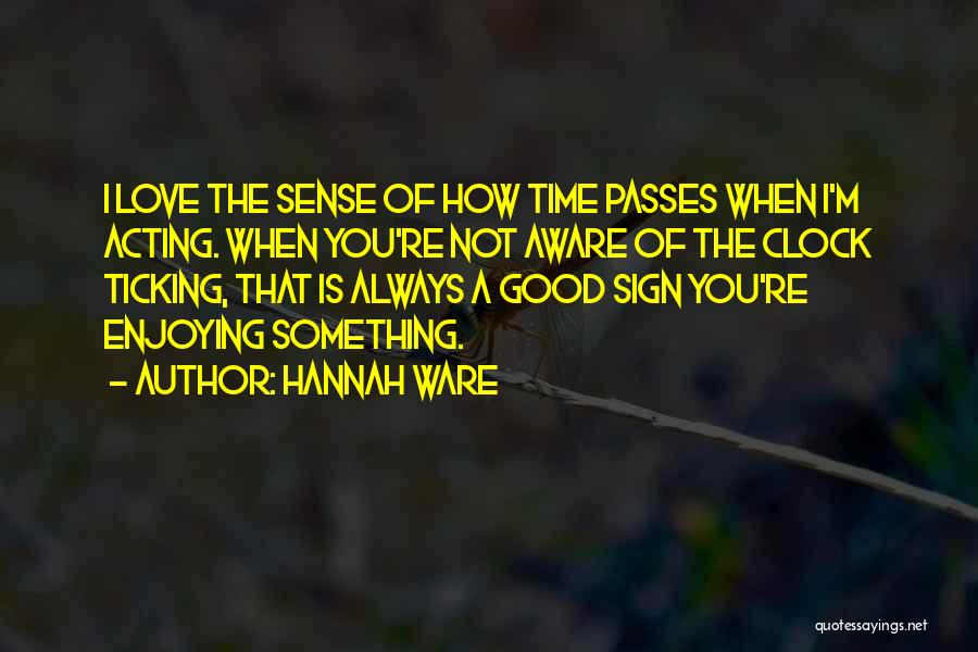 Clock Ticking Quotes By Hannah Ware