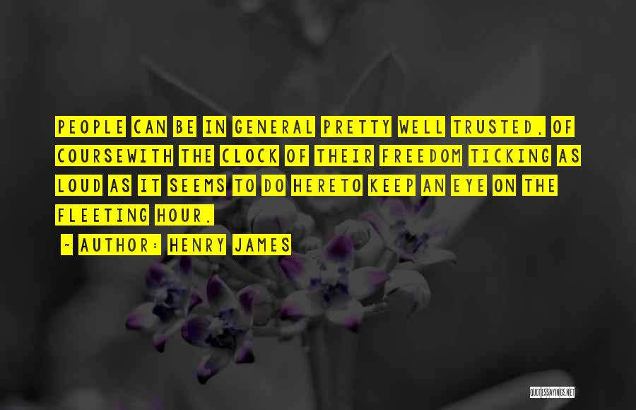 Clock Ticking Quotes By Henry James