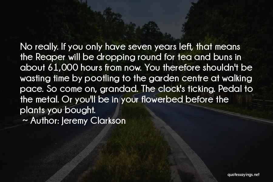 Clock Ticking Quotes By Jeremy Clarkson
