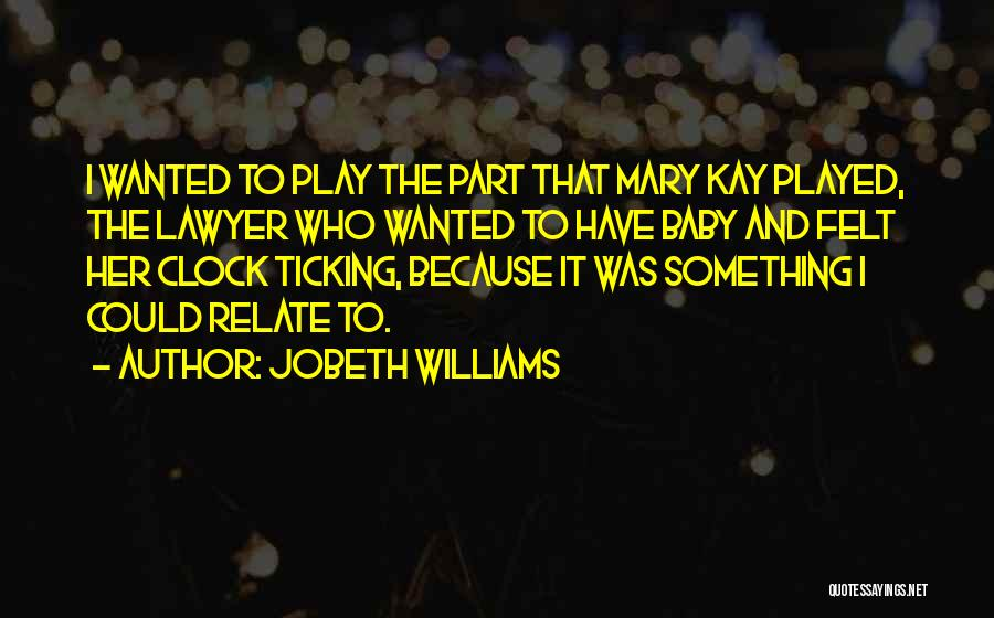 Clock Ticking Quotes By JoBeth Williams