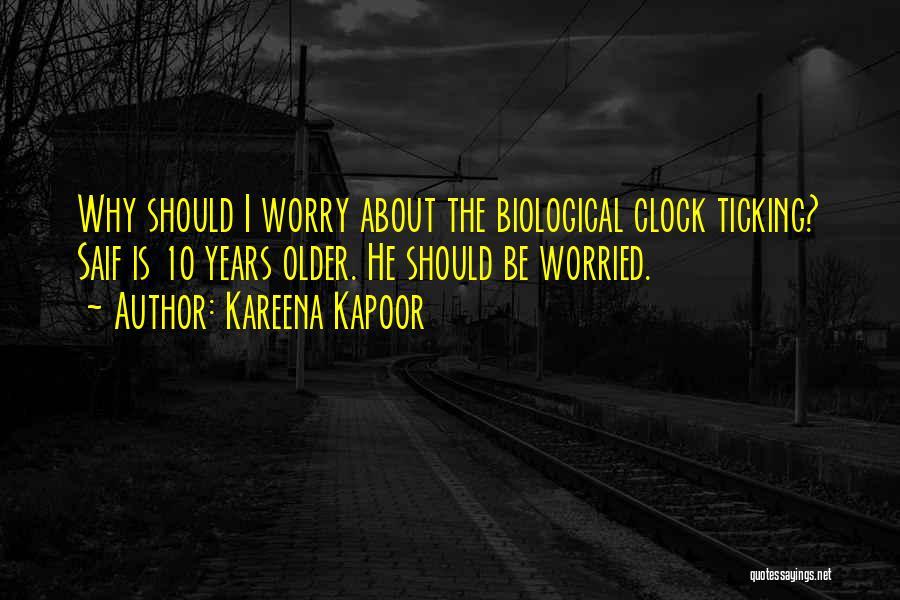 Clock Ticking Quotes By Kareena Kapoor