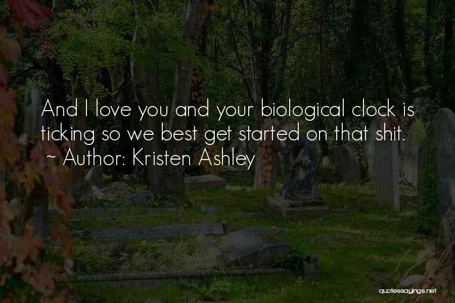 Clock Ticking Quotes By Kristen Ashley