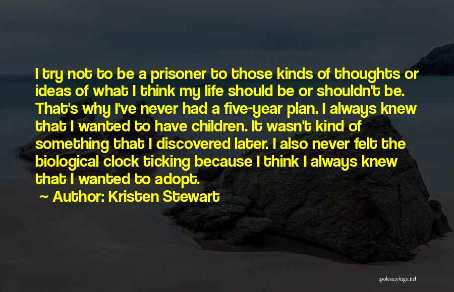Clock Ticking Quotes By Kristen Stewart