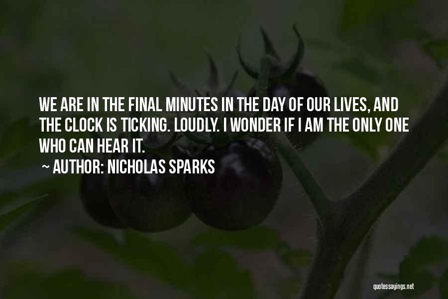 Clock Ticking Quotes By Nicholas Sparks