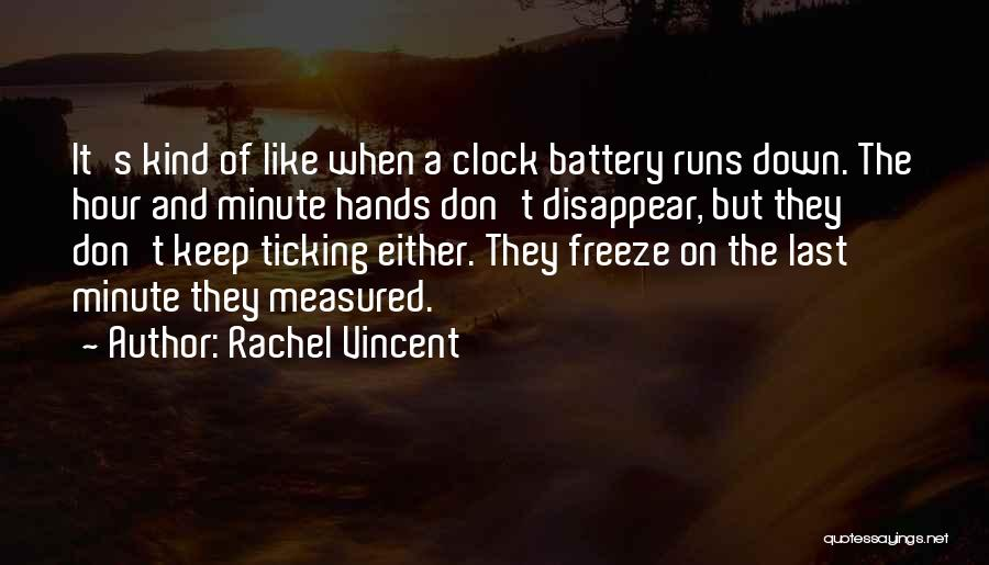 Clock Ticking Quotes By Rachel Vincent