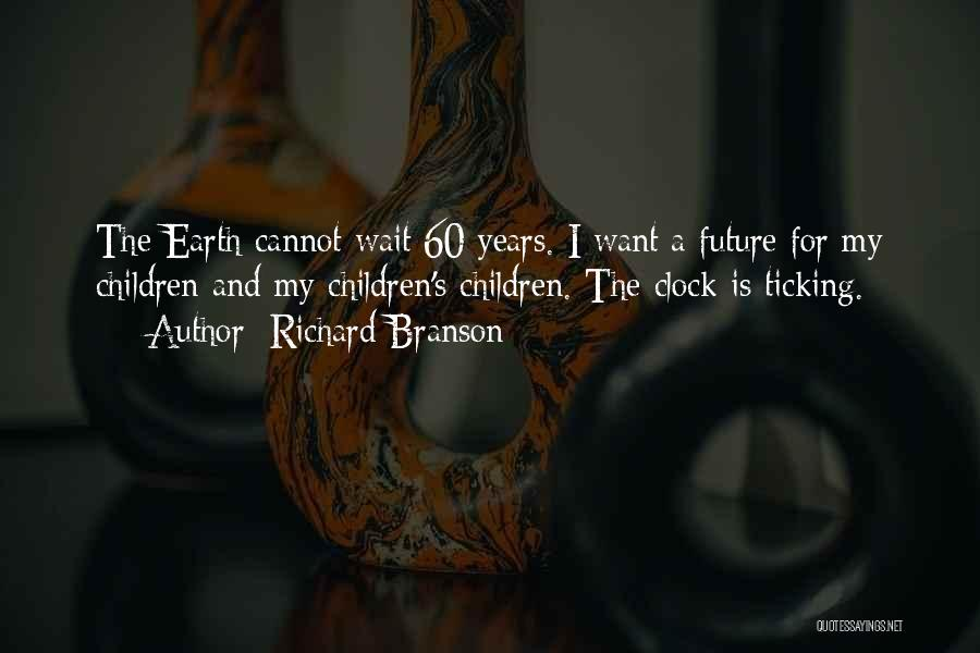 Clock Ticking Quotes By Richard Branson
