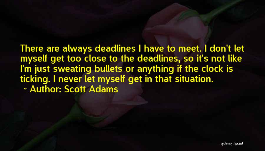 Clock Ticking Quotes By Scott Adams