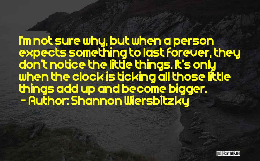 Clock Ticking Quotes By Shannon Wiersbitzky