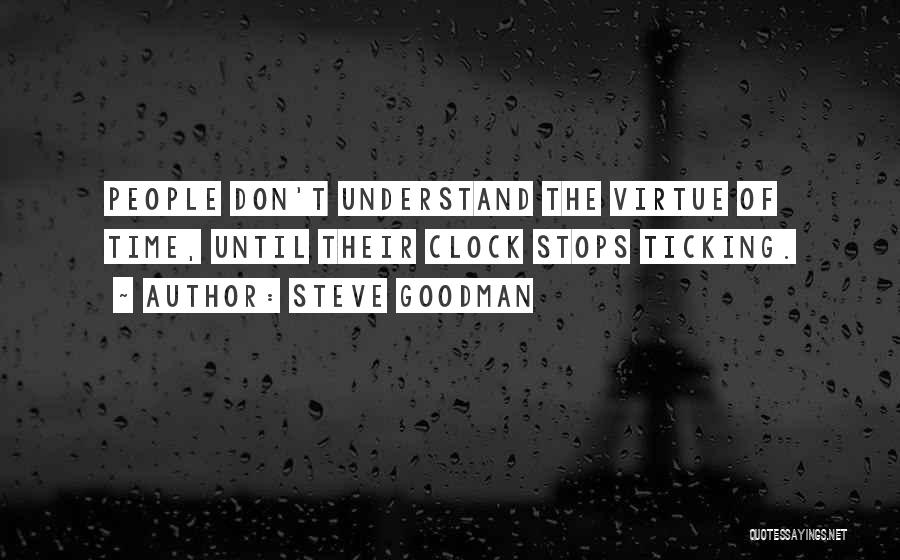 Clock Ticking Quotes By Steve Goodman