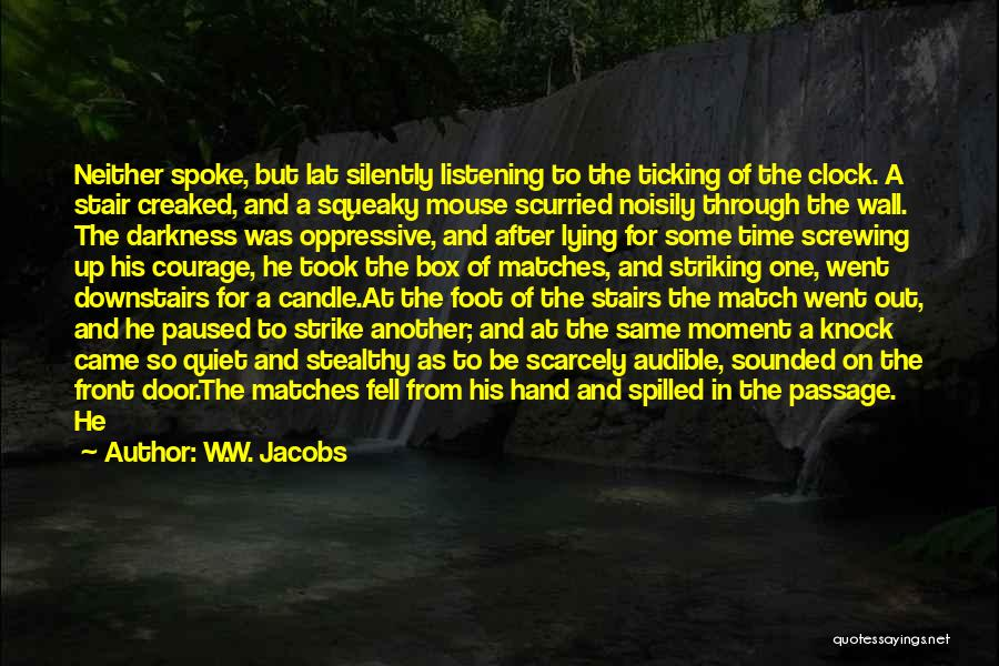 Clock Ticking Quotes By W.W. Jacobs