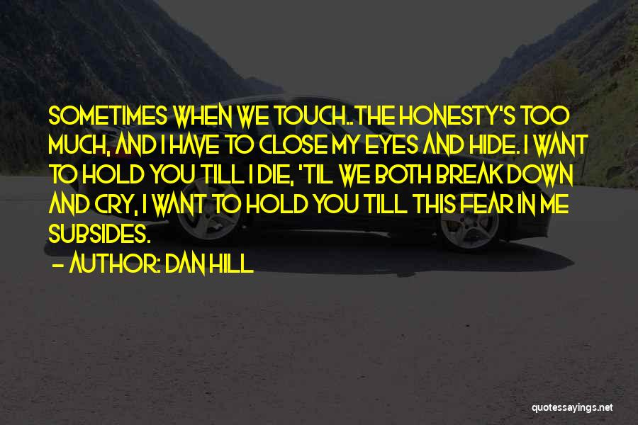 Close My Eye Quotes By Dan Hill