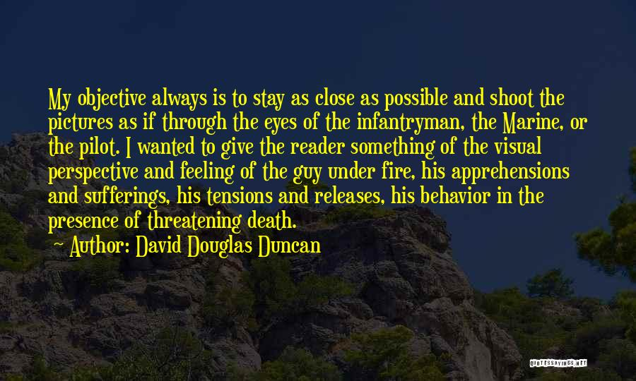 Close My Eye Quotes By David Douglas Duncan