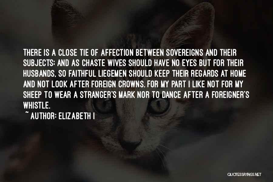 Close My Eye Quotes By Elizabeth I