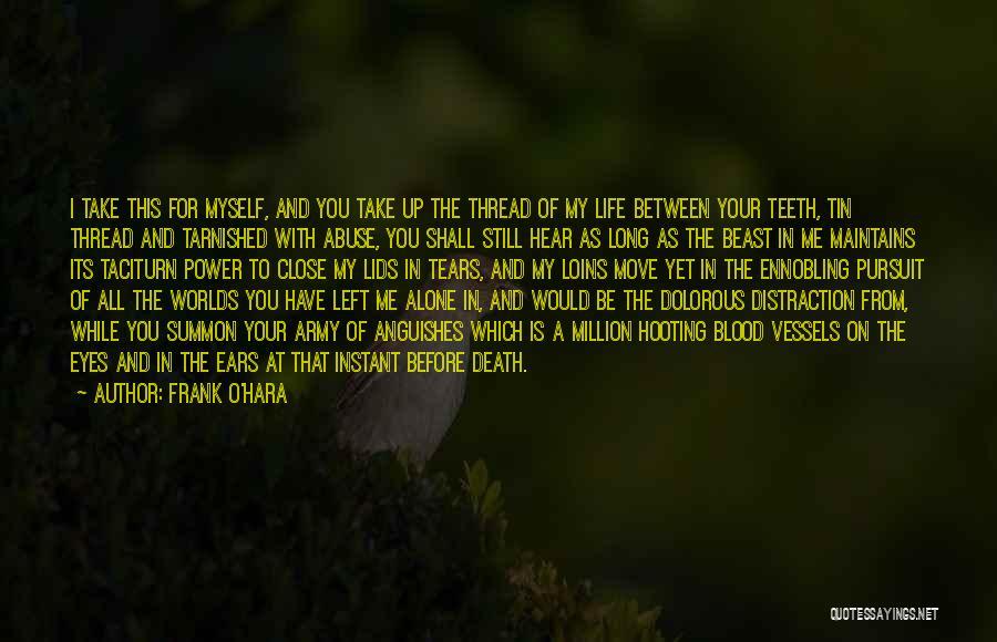 Close My Eye Quotes By Frank O'Hara
