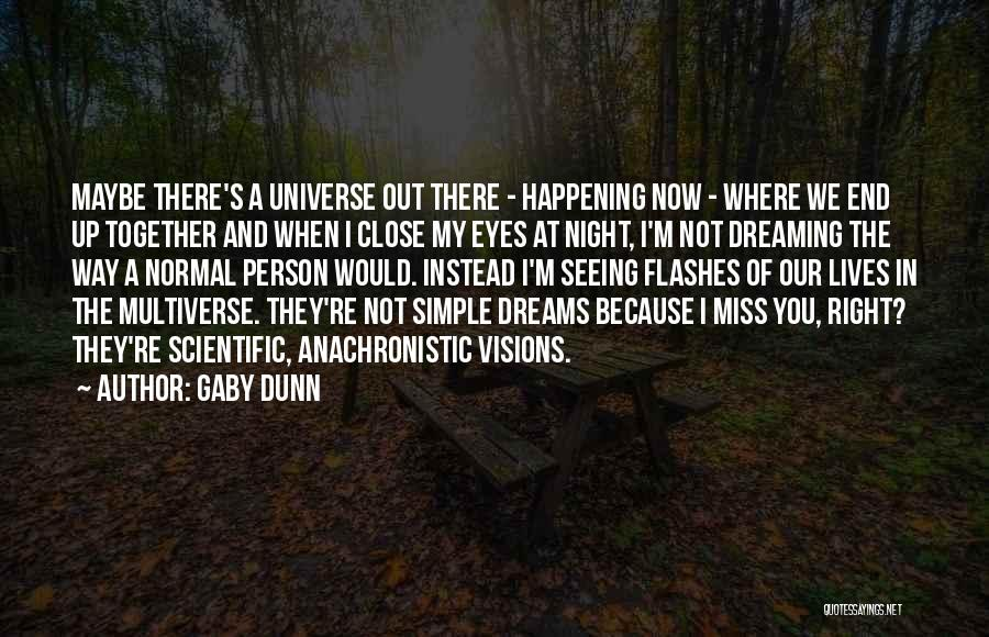 Close My Eye Quotes By Gaby Dunn