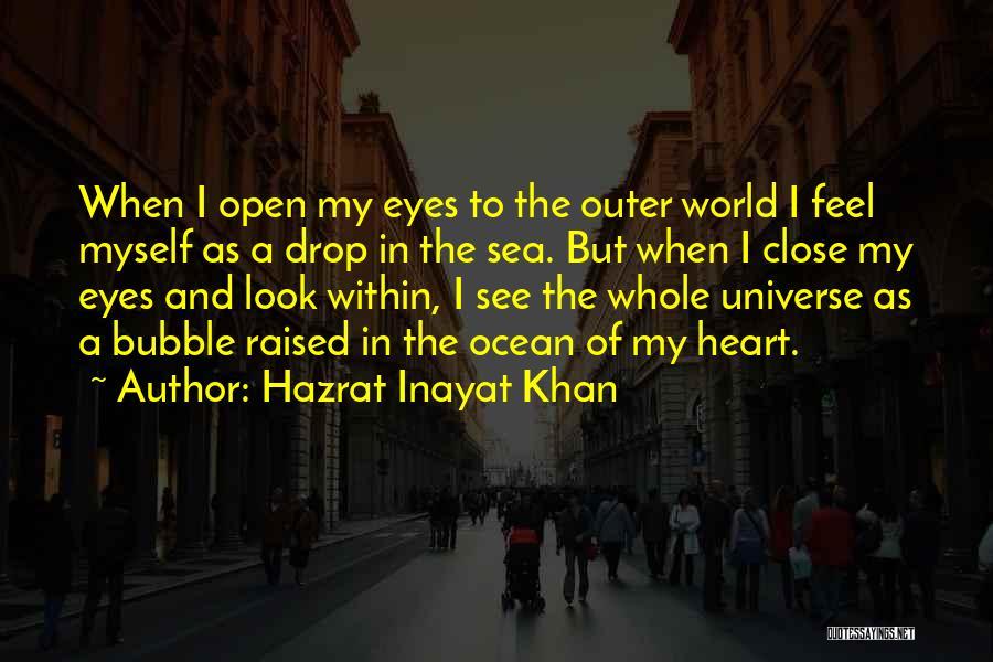 Close My Eye Quotes By Hazrat Inayat Khan