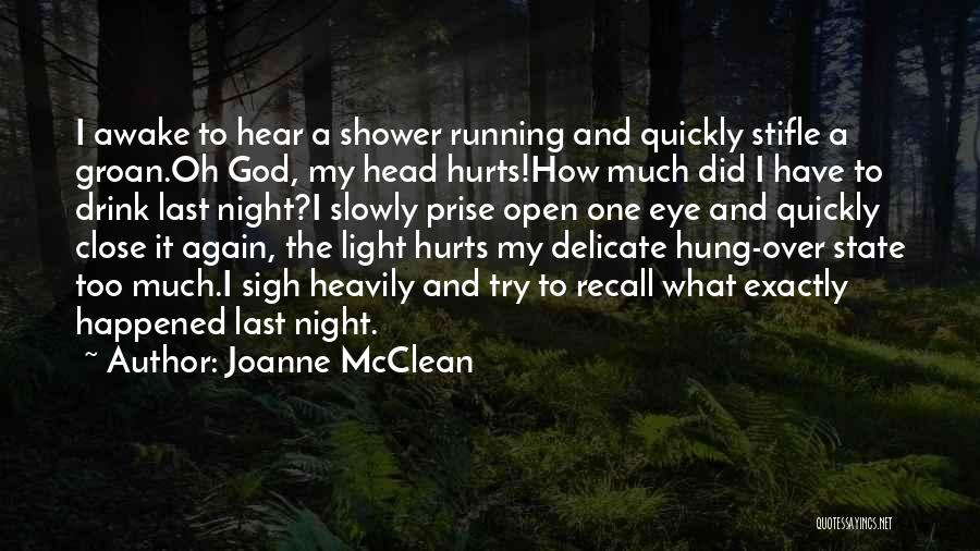 Close My Eye Quotes By Joanne McClean