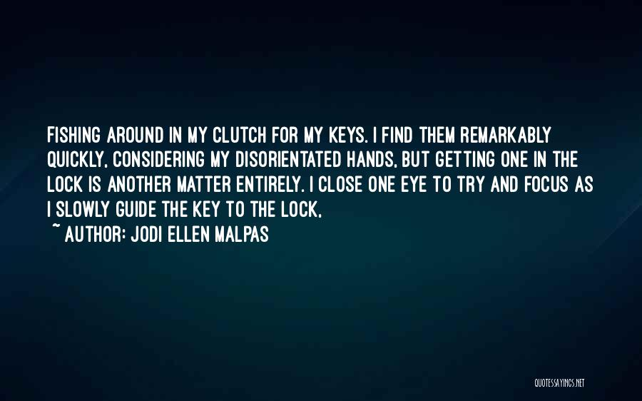 Close My Eye Quotes By Jodi Ellen Malpas